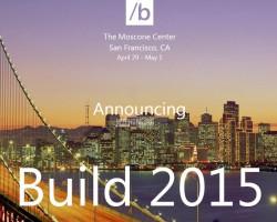 Miсrosoft Build 2015 — чего ждать?